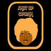 Shut-Up-Oprah