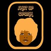 Shut-Up-Oprah
